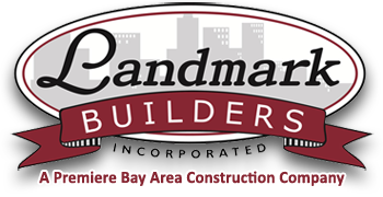 Landmark Builders Inc. -  A Premiere Bay Area Construction Company